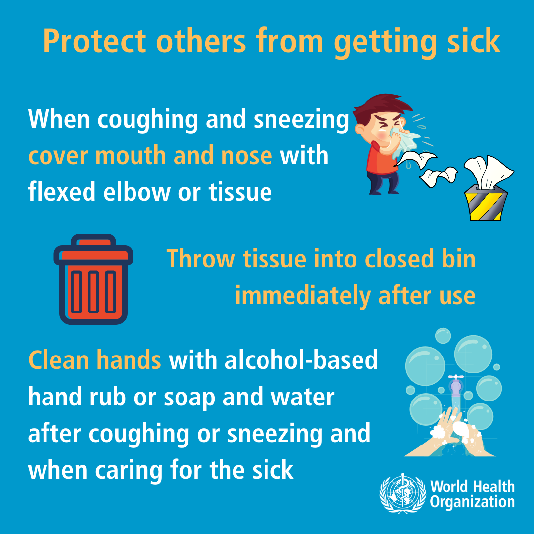 Good respiratory hygiene - prevent others from getting sick